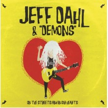 JEFF DAHL & THE DEMONS - On The Streets & In Our Hearts LP