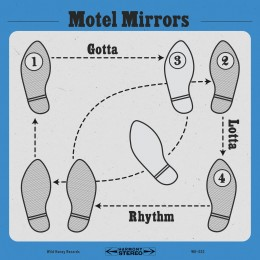 MOTEL MIRRORS - Gotta Lotta Rhythm LP