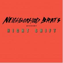 "NEIGHBORHOOD BRATS - Night Shift 7"""