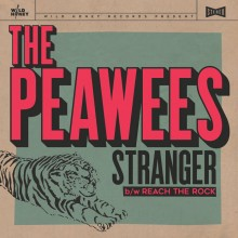 PEAWEES, THE - Stranger / Reach the Rock 7""
