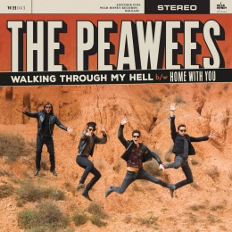PEAWEES, THE - Walking Through my Hell / Home with you 7""