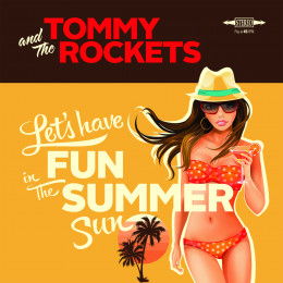 """TOMMY AND THE ROCKETS - Let's have fun in the summer 7"""""""