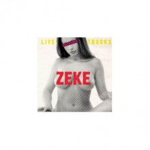 ZEKE - Live Tracks Uncensored LP