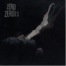 ZERO ZEROES - s/t LP (Black Vinyl)