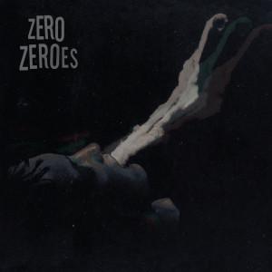 ZERO ZEROES - s/t LP (Silver Vinyl)