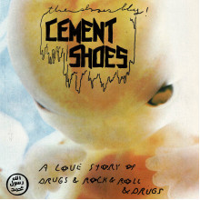 CEMENT SHOES - A Love Story Of Drugs & Rock & Roll & Drugs 7""