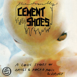 """CEMENT SHOES - A Love Story Of Drugs & Rock & Roll & Drugs 7"""""""