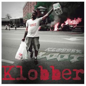 KLOBBER - Loot LP