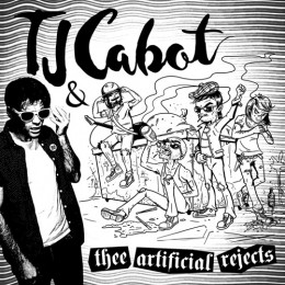 TJ CABOT & THEE ARTIFICIAL REJECTS - s/t LP