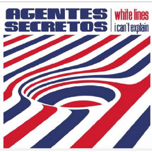 AGENTES SECRETOS - White Lines / I Can't Explain 7""
