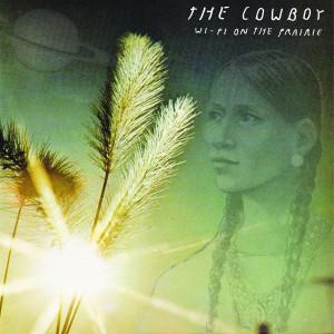 COWBOY, THE -  WiFi on the Prairie LP