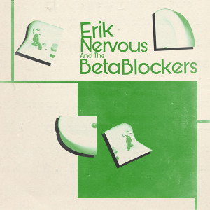 ERIK NERVOUS AND THE BETA BLOCKERS - s/t LP