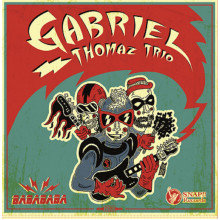 GABRIEL THOMAZ TRIO - Babababa LP+CD