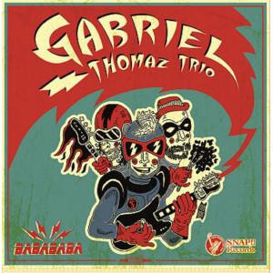 GABRIEL THOMAZ TRIO - Babababa LP+CD