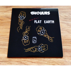 """GHOULIES, THE - Flat Earth 7"""""""