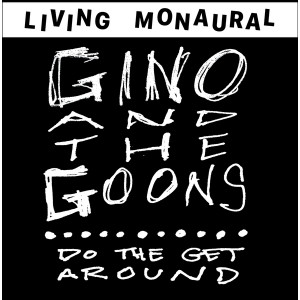 GINO AND THE GOONS - Do The Get Around LP
