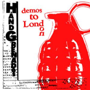 HAND GRENADES - Demos To London LP