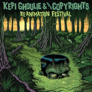 KEPI GHOULIE & THE COPYRIGHTS - Re-Animation Festival LP