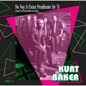 "KURT BAKER - No Voy A Estar Pendiente De Ti  7"""