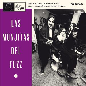 """LAS MUNJITAS DEL FUZZ - No la van a bautizar 7"""""""