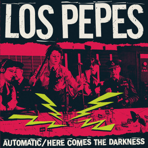 LOS PEPES - Automatic / Here comes the Darkness