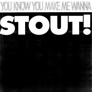 PACIFICS, THE - You know you make me wanna STOUT! 7""