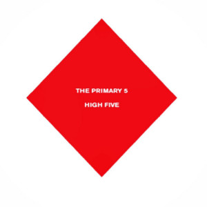 PRIMARY 5, THE - High Five LP
