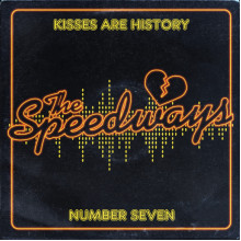 SPEEDWAYS, THE - Kisses are History 7""