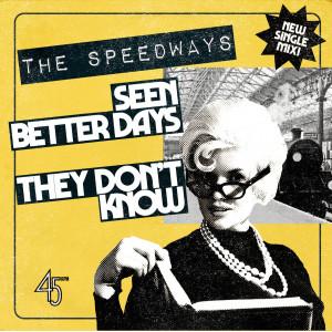 """SPEEDWAYS, THE - Seen Better Days 7"""""""