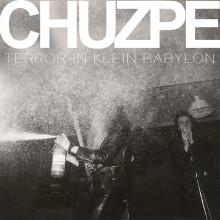 CHUZPE - Terror in Klein Babylon LP
