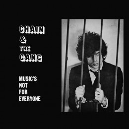 CHAIN AND THE GANG - Music's is not for Everyone LP
