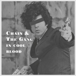 CHAIN AND THE GANG - In cold blood LP