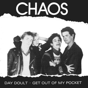 """CHAOS - Day Doult / Get Out Of My Pocket 7"""""""