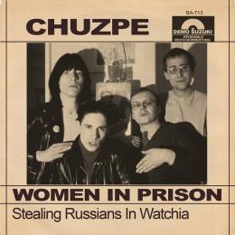 """CHUZPE - Women in Prison 7"""""""