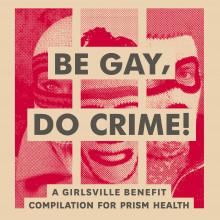 V/A - BE GAY, DO CRIME! LP PRE ORDER BLACK VINYL