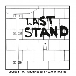 """LAST STAND - Just A Number / Caviare 7"""""""