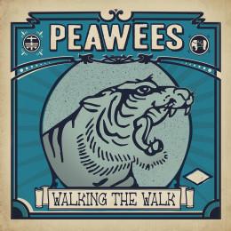 PEAWEES, THE - Walking The Walk LP
