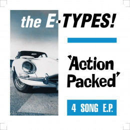 E-TYPES, THE - Action Packed 7""