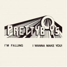 "PRETTYBOYS, THE -  I'm Falling / I'm Gonna Make You! 7"""