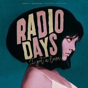 "RADIO DAYS - I got a love 7"""