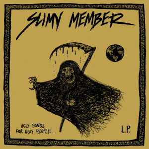 SLIMY MEMBER - Ugly Songs For Ugly People LP