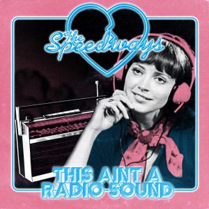 """SPEEDWAYS, THE - This ain't a radio sound 7"""""""