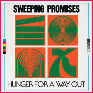 SWEEPING PROMISES - Hunger for a Way Out LP