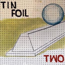 TIN FOIL - Two LP