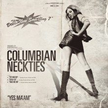 COLUMBIAN NECKTIES - Yes Ma'am 7""