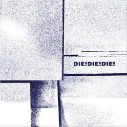 DIE! DIE! DIE! - Die! Die! Die! LP
