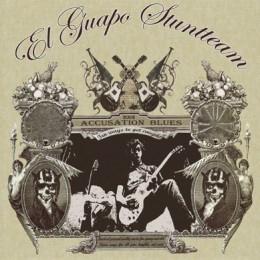 EL GUAPO STUNTTEAM - Accusation Blues LP