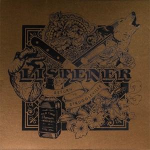 LISTENER - Return To Struggleville LP