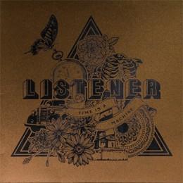 LISTENER - Time is a Machine LP