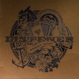 LISTENER - Wooden Heart LP